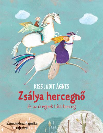 Zsálya hercegnő és az öregnek hitt herceg - Kiss Judit Ágnes